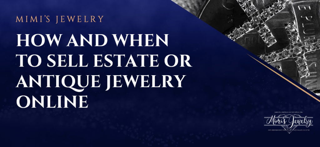 Estate Jewelry and Antique Pieces