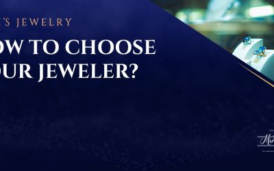 How to Choose Your Jeweler?