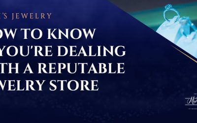 How to Know If You're Dealing with a Reputable Jewelry Store?
